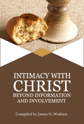 Intimacy with Christ: Beyond Information and Involvement