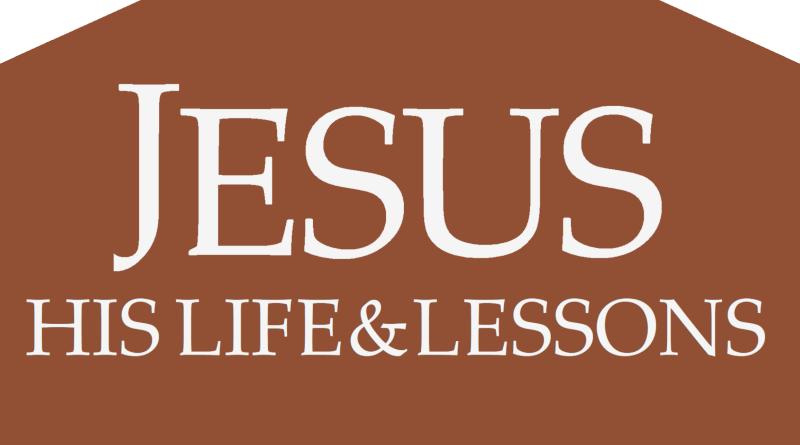 Jesus His Life and Lessons