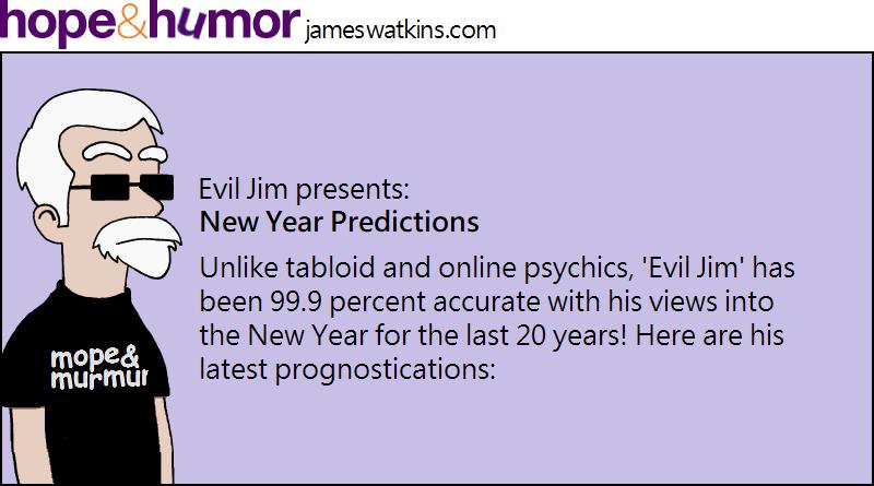Evil Jim's predictions