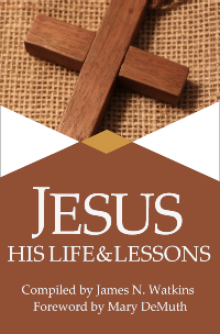 Jesus: His Life and Lessons