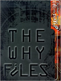 The Why Files: Is There Life After Death?